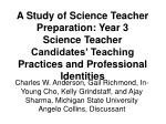 A Study of Science Teacher Preparation: Year 3 Science Teacher Candidates' Teaching Practices and Professional Identitie