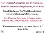 Governance, Corruption and Development: Empirics, Lessons and Implications for the Bank