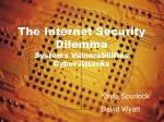 The Internet Security Dilemma  Systems Vulnerabilities Cyber Attacks