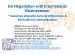 On Negotiation with International Businessmen -  business etiquette,cultural differences & intercultural communicati