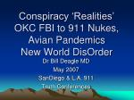 Conspiracy 'Realities' OKC FBI to 911 Nukes, Avian Pandemics New World DisOrder