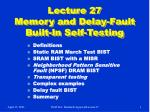Lecture 27 Memory and Delay-Fault Built-In Self-Testing
