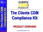 The Clients CDM Compliance Kit PRODUCT OVERVIEW