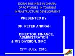 DOING BUSINESS IN GHANA: OPPORTUNIES IN TOURISM INFRASTRUCTURE DEVELOPMENT