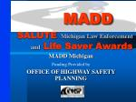 SALUTE Michigan Law Enforcement          and   Life Saver Awards