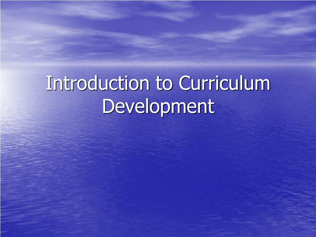 introduction to curriculum development l.