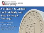 A Holistic & Global Look at Body Art (Body Piercing & Tattooing)