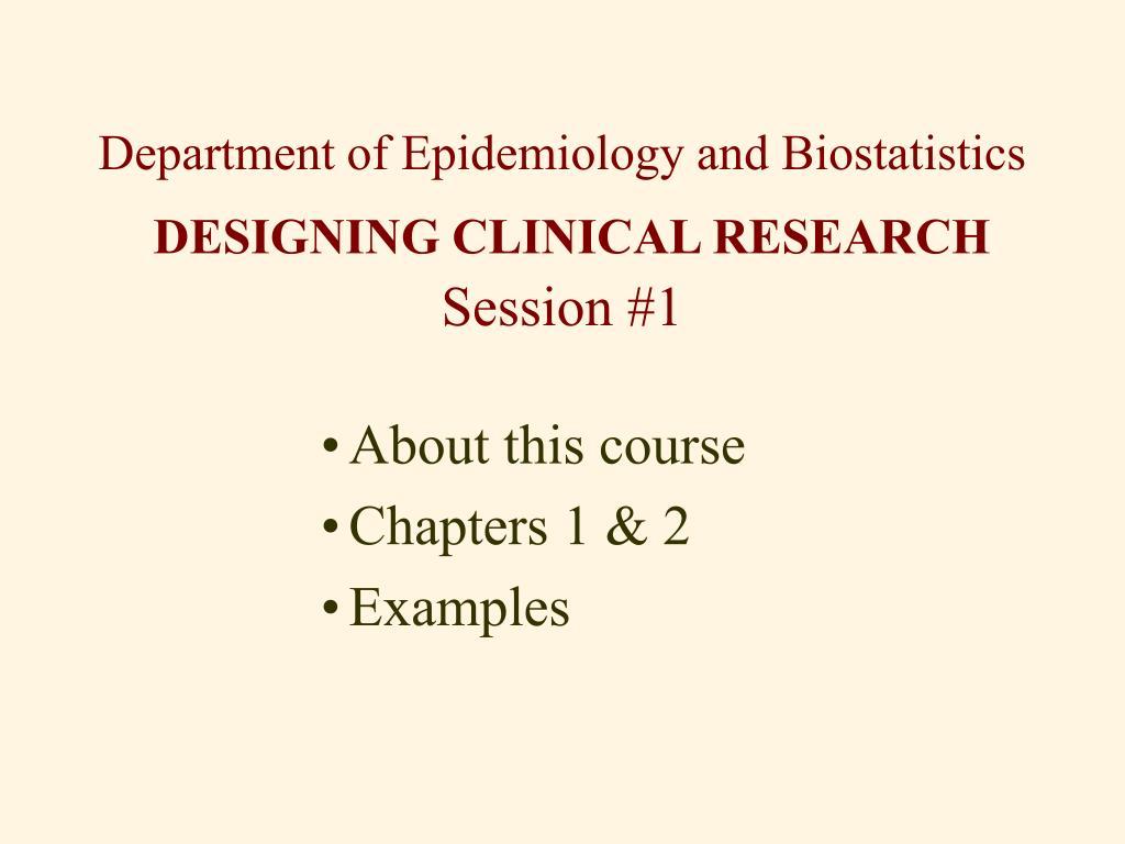 PPT - Department of Epidemiology and Biostatistics DESIGNING