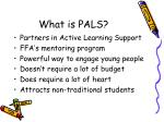 What is PALS?