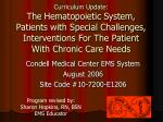 Curriculum Update: The Hematopoietic System, Patients with Special Challenges, Interventions For The Patient With Chroni