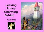 Leaving Prince Charming Behind