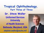 Tropical Ophthalmology. Part Three of Three