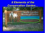 8 Elements of the Conservation Garden…