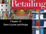 Chapter 13 Store Layout and Design