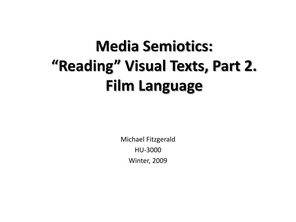 media semiotics reading visual texts part 2 film language l.