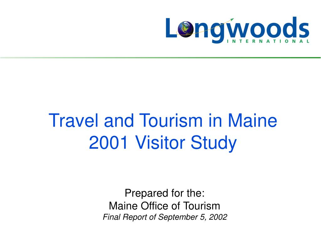 travel and tourism in maine 2001 visitor study l.