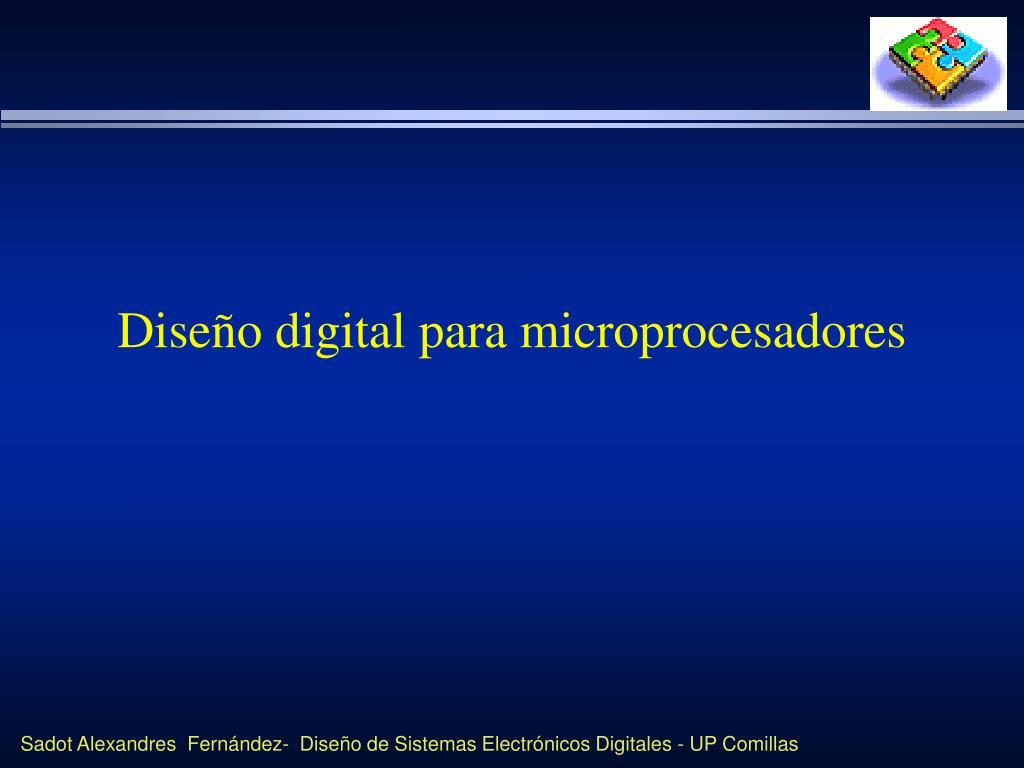 dise o digital para microprocesadores l.