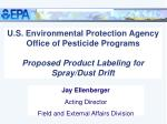 U.S. Environmental Protection Agency Office of Pesticide Programs Proposed Product Labeling for Spray/Dust Drift