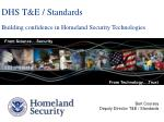 DHS T&E / Standards Building confidence in Homeland Security Technologies