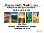 Oregon Hydro Work Group Renewable Energy Certificates Background & Use