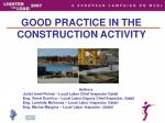 GOOD PRACTICE IN THE CONSTRUCTION ACTIVITY