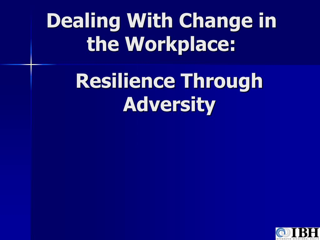 dealing with change in the workplace l.