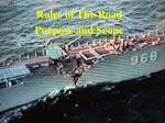 Rules of The Road Purpose and Scope