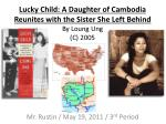 Lucky Child: A Daughter of Cambodia Reunites with the Sister She Left Behind By Loung Ung (C) 2005