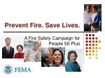Prevent Fire. Save Lives.