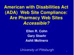 American with Disabilities Act (ADA)  Web Site Compliance: Are Pharmacy Web Sites  Accessible?