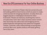 New Era Of Ecommerce For Your Online Business