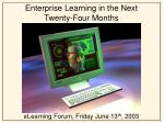 Enterprise Learning in the Next Twenty-Four Months