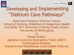 "Developing and  Implementing ""Delirium Care Pathways"""