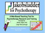 A Web-Based Teaching Tool for Psychotherapy Research and Training Developed by Jakob Valen and Leigh McCullough