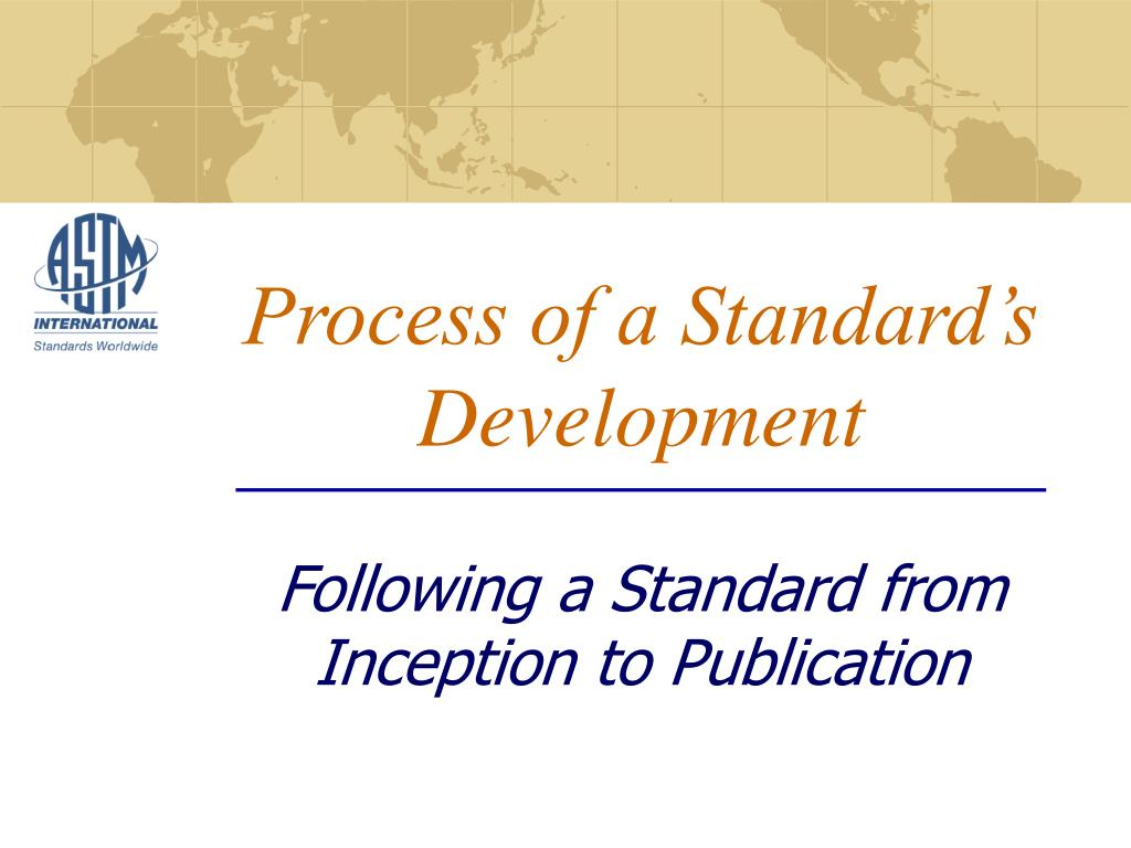 process of a standard s development following a standard from inception to publication l.