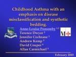 Childhood Asthma with an emphasis on disease misclassification and synthetic bedding.
