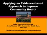 Applying an Evidence-based Approach to Improve Community Health