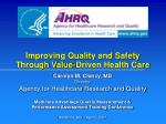 Improving Quality and Safety Through Value-Driven Health Care