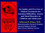 Jefferson B. Prince, M.D. Massachusetts General Hospital Harvard Medical School North Shore Medical Center jprince@partn