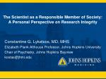 The Scientist as a Responsible Member of Society: A Personal Perspective on Research Integrity