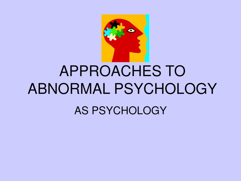 approaches to abnormal psychology l.