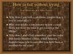 How to fail without trying Fred Wiersema and Mike Treacy