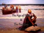The Age of Faith & The Puritans 1620-1750