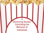 4 Governing Society: Controlling the Behavior of Individuals