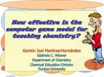 How effective is the computer game model for teaching chemistry?
