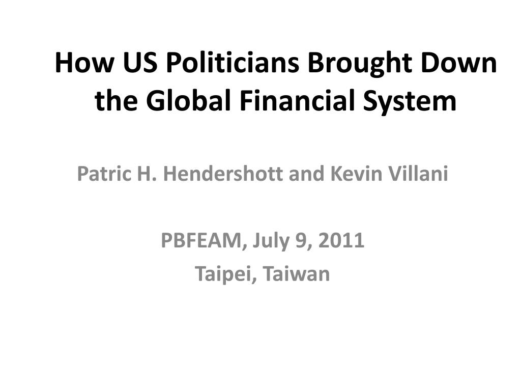 how us politicians brought down the global financial system l.