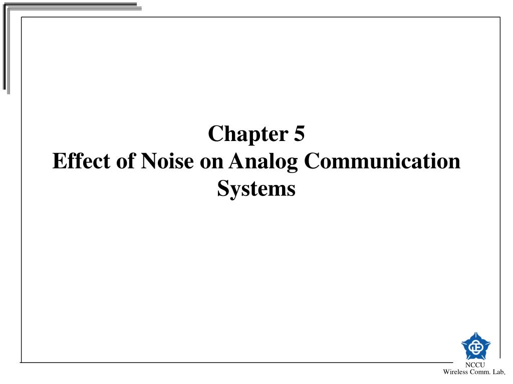 chapter 5 effect of noise on analog communication systems l.