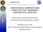 ATMOSPHERIC OBSERVATIONS FROM TACTICAL UNMANNED AERONATICAL VEHICLES Patricia Pauley, Larry Phegley, Gerard Vogel