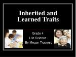 Inherited and Learned Traits