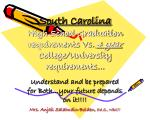 South Carolina High School Graduation requirements Vs. 4 year College/University requirements…